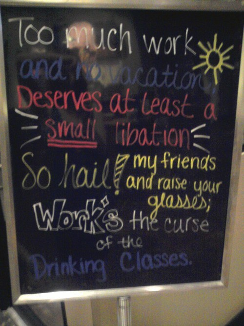 libations,chalkboards,drinking classes,too much work