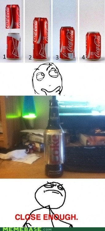 drinking booze Close Enough - 7017061376