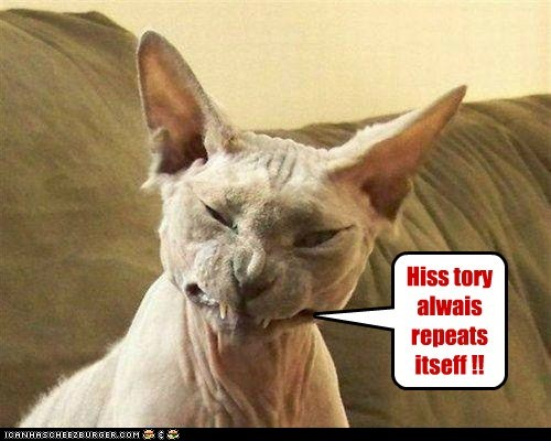 Hiss tory alwais repeats itseff !!