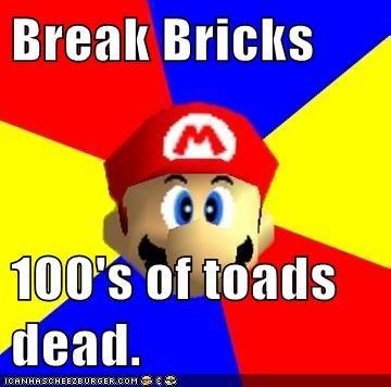 Break Bricks  100's of toads dead.