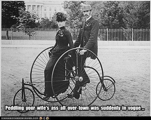 Peddling your wife's ass all over town was suddenly in vogue ...