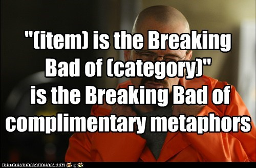 recursion breaking bad metaphors walter white compliments bryan cranston - 7017646336