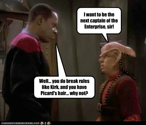 I want to be the next captain of the Enterprise, sir! Well... you do break rules like Kirk, and you have Picard's hair... why not?
