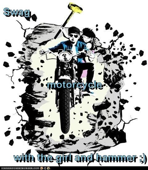 Swag motorcycle with the girl and hammer ;)