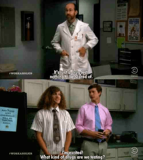 workaholics drugs testing drug test