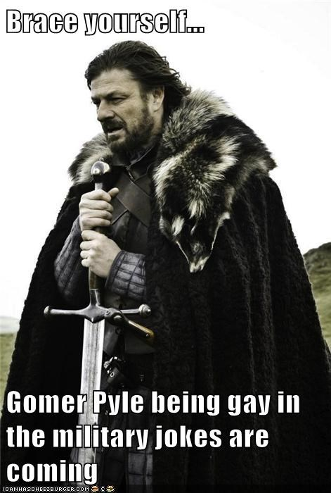 Brace yourself...  Gomer Pyle being gay in the military jokes are coming