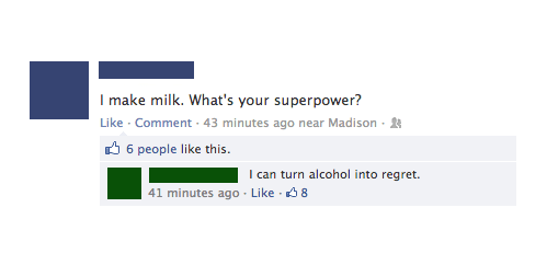 superpowers,alcohol,milk,regret