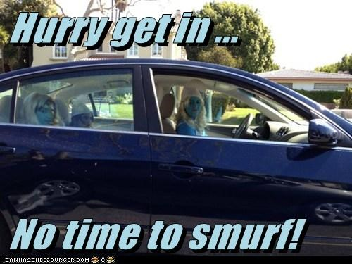 Hurry get in ...  No time to smurf!