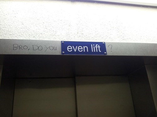 bros sign DYEL do you even lift? hacked irl do you even lift? do you even lift?