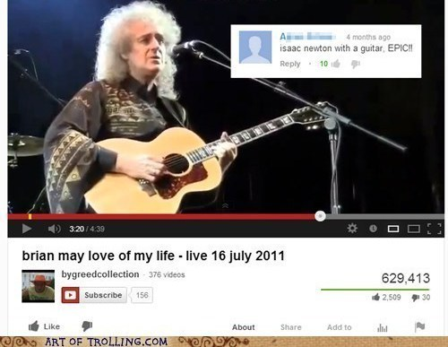 queen,isaac newton,youtube,comment,brian may