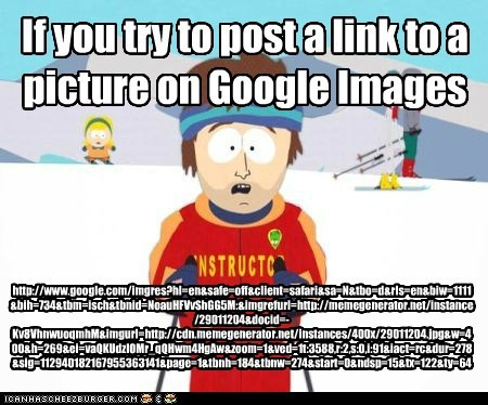 If you try to post a link to a picture on Google Images http://www.google.com/imgres?hl=en&safe=off&client=safari&sa=N&tbo=d&rls=en&biw=1111&bih=734&tbm=isch&tbnid=NoauHFVvShGG5M:&imgrefurl=http://memegenerator.net/instance/29011204&docid=-Kv8VhnwuoqmhM&imgurl=http://cdn.memegenerator.net/instances/400x/29011204.jpg&w=400&h=269&ei=vaQKUdzIOMr_qQHwm4HgAw&zoom=1&ved=1t:3588,r:2,s:0,i:91&iact=rc&dur=278&sig=112940182167955363141&page=1&tbnh=184&tbnw=274&start=0&ndsp=15&tx=122&ty=64