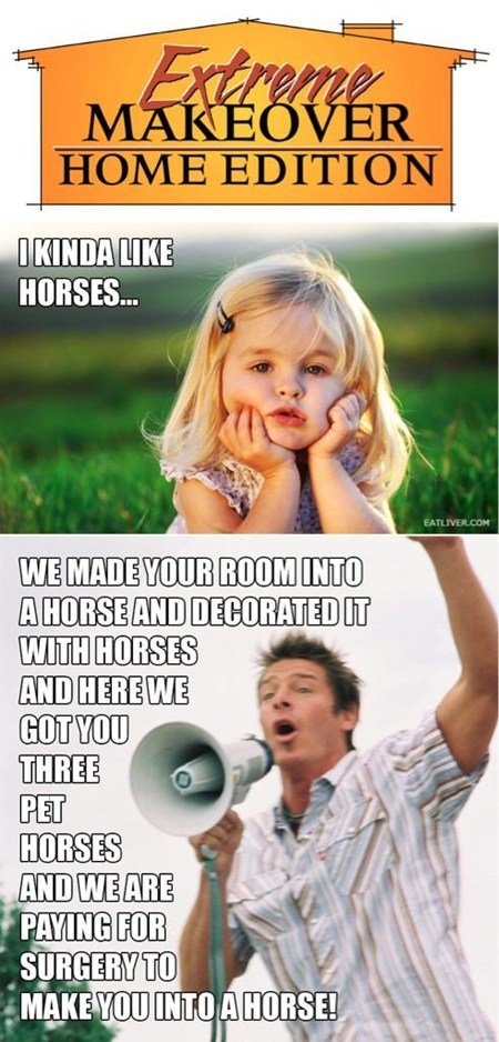 kids,TV,reality tv,horse,extreme makeover