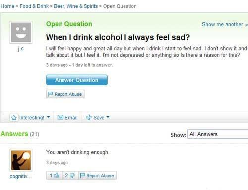 feeling sad,yahoo answers,keep on drinking
