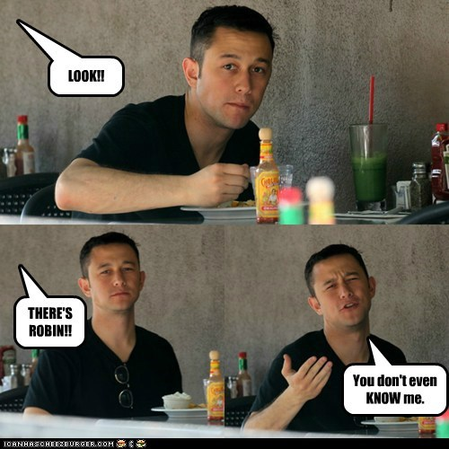 annoyed,robin,look,eating,Joseph Gordon-Levitt