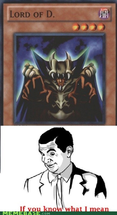 THE D if you know what i mean Yu Gi Oh that sounds naughty