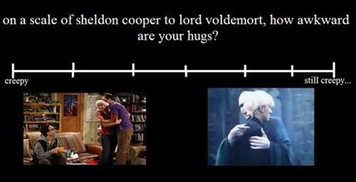Harry Potter,big bang theory,creepy,hugs