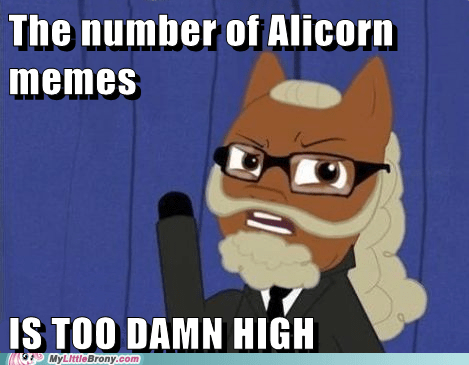 alicorn ponified too damn high Memes - 7026786048