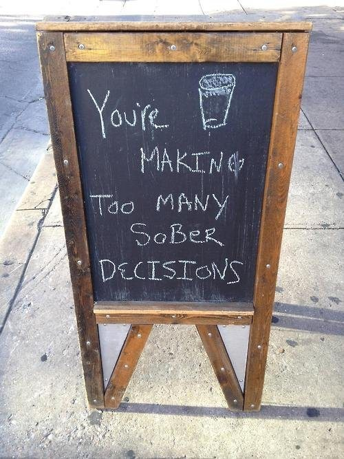 too many chalkboards sober decisions