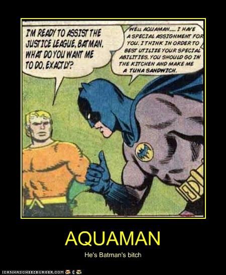 AQUAMAN He's Batman's bitch