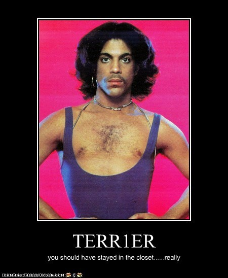 TERR1ER you should have stayed in the closet......really