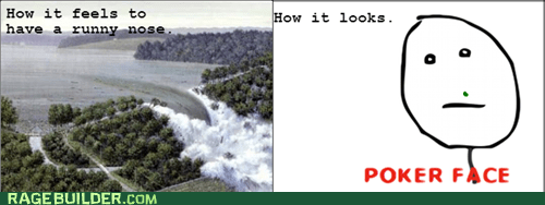 flu poker face waterfall sick runny nose - 7029897728