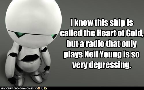 The Hitchhiker's Guide to the Galaxy,neil young,depressed,marvin the paranoid android