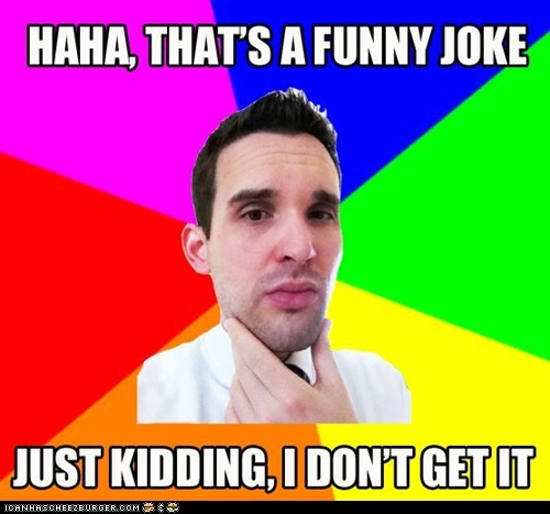 I Don't Get Jokes