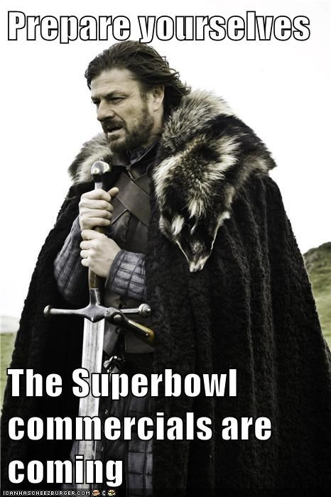 Prepare yourselves  The Superbowl commercials are coming