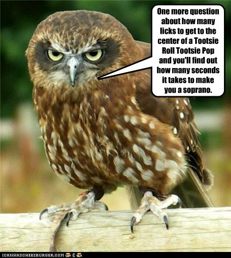 annoyed soprano tootsie roll pop owls angry threat - 7032543232