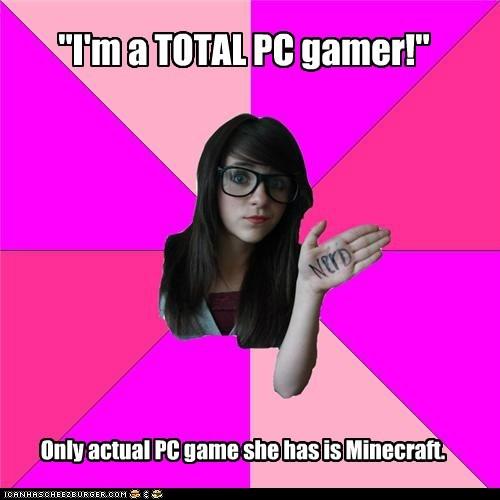 """I'm a TOTAL PC gamer!"""