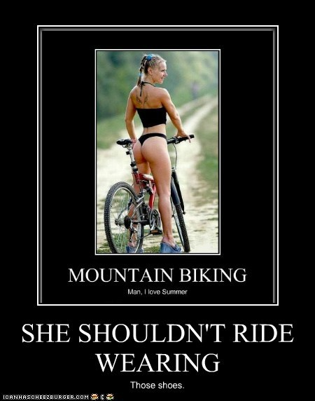 SHE SHOULDN'T RIDE WEARING Those shoes.
