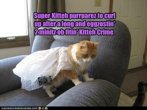 Super Kitteh purrparez to curl up after a long and eggzostin' 2 minitz ob fitin' Kitteh Crime.