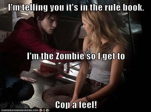zombie,warm bodies,rule,copping a feel