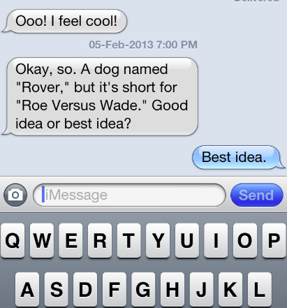 best idea,iPhones,dogs,roe-vs-wade
