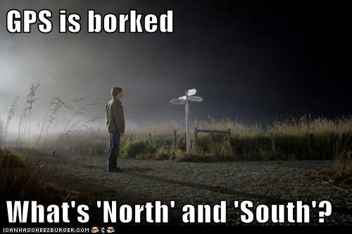 GPS is borked What's 'North' and 'South'?