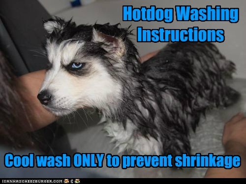Hotdog Washing Instructions Cool wash ONLY to prevent shrinkage