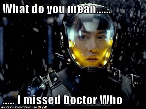 What do you mean...... ..... I missed Doctor Who