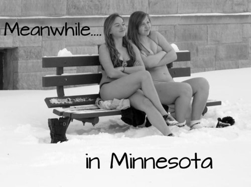 snow,Minnesota,bikinis,poorly dressed,g rated