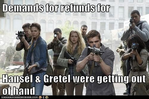 Julie,guns,hansel and gretel witch hunters,refunds,teresa palmer,warm burrito
