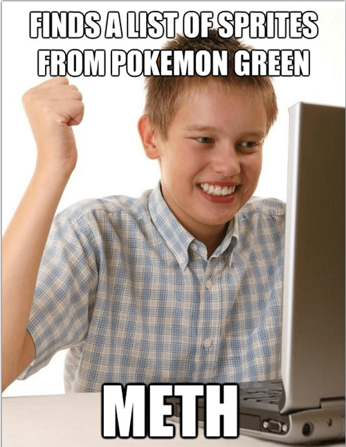 Not Even Once meth Memes internet kid - 7046005504