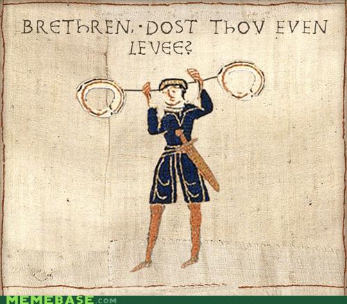 Brethren, dost thou even levee?