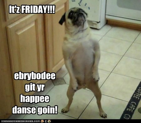It'z FRIDAY!!!