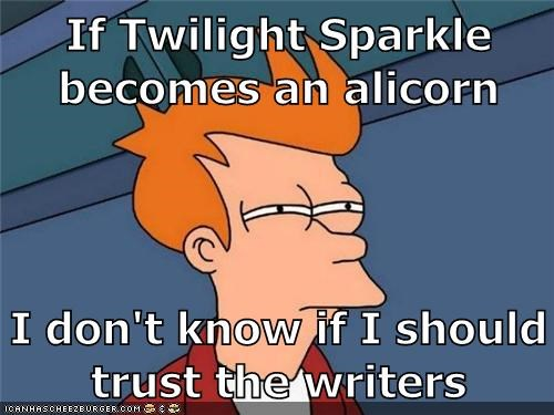 If Twilight Sparkle becomes an alicorn  I don't know if I should trust the writers