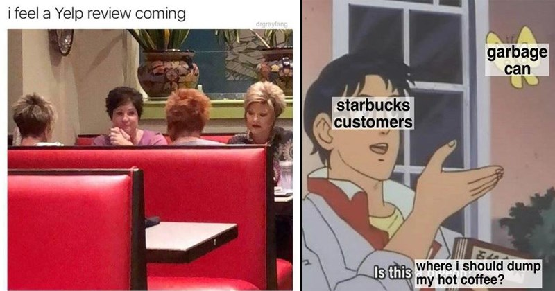 customer service terrible jobs barista server work memes customers terrible customers minimum wage bartender service industry yelp is this a pigeon Starbucks - 7048709