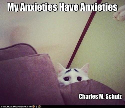 My Anxieties Have Anxieties Charles M. Schulz