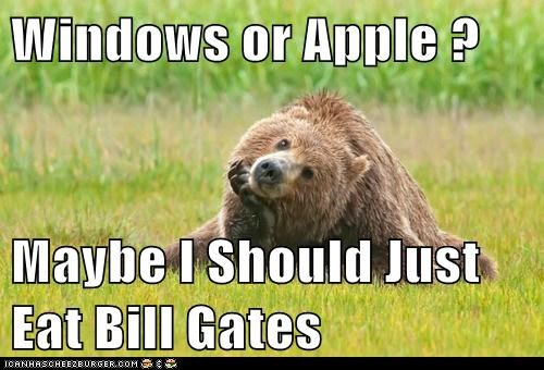 eating people,bears,windows,thinking,Bill Gates,apple