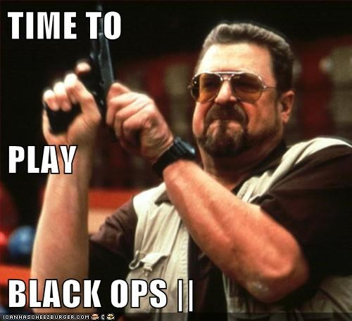 TIME TO PLAY BLACK OPS ||