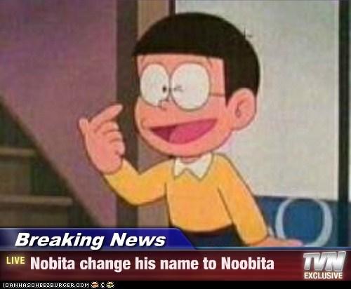 Breaking News - Nobita change his name to Noobita