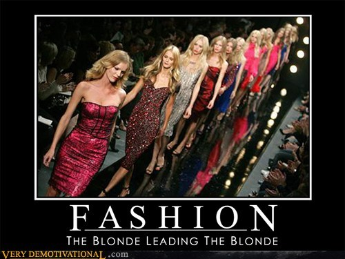 fashion blonde idiots