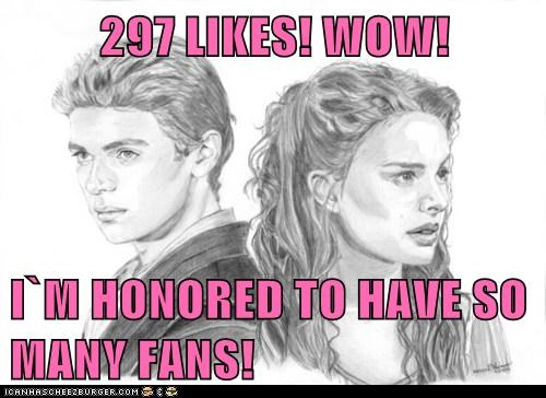 297 LIKES! WOW!  I`M HONORED TO HAVE SO MANY FANS!